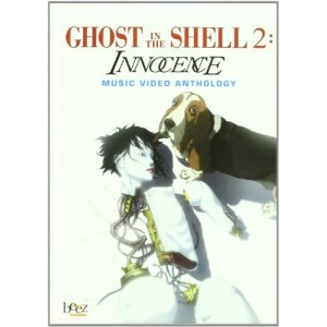 Ghost in the Shell 2: Innocence. Music Video Anthology