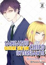 Sangatsu quiere ser un chico interesante